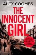 The Innocent Girl ebook by Alex Coombs