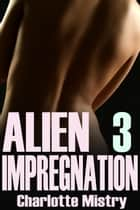 Alien Impregnation 3 ebook by