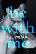 Be With Me ebook by