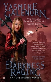 Darkness Raging - An Otherworld Novel ebook by Yasmine Galenorn