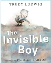 The Invisible Boy ebook by Trudy Ludwig,Patrice Barton