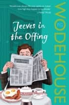 Jeeves in the Offing - (Jeeves & Wooster) ebook by P G Wodehouse