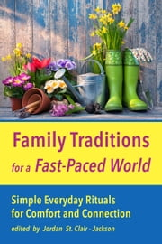Family Traditions for a Fast-Paced World