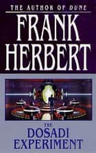 The Dosadi Experiment ebook by Frank Herbert