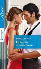 La caresse de son ennemi ebook by Rachael Thomas