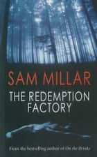 The Redemption Factory ebook by Sam Millar