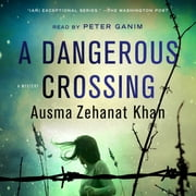 A Dangerous Crossing - A Novel audiobook by Ausma Zehanat Khan