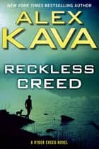 Reckless Creed ebook by Alex Kava