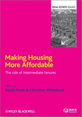Making Housing more Affordable - The role of intermediate tenures ebook by