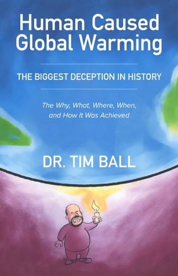 Human Caused Global Warming ebook by Tim Ball PhD