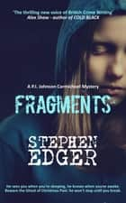 Fragments - A gripping serial killer thriller ebook by Stephen Edger