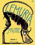 Lemuria Book 1 ebook by Joe Bandel, Karl Hans Strobl