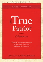 The True Patriot ebook by Eric Liu,Nick Hanauer