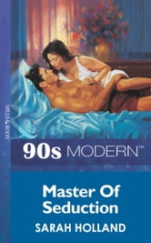 Master Of Seduction (Mills & Boon Vintage 90s Modern) ebook by Sarah Holland