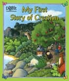 My First Story of Creation - with audio recording ebook by Allia Zobel Nolan, Trace Moroney