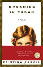 Dreaming in Cuban ebook by Cristina García