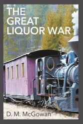The Great Liquor War ebook by D. M. McGowan