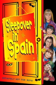 Sleepover in Spain (The Sleepover Club, Book 12) ebook by Narinder Dhami