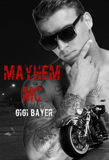 Mayhem MC ebook by Gigi Bayer