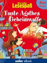 Tante Agathes Geheimwaffe ebook by Anne Didier