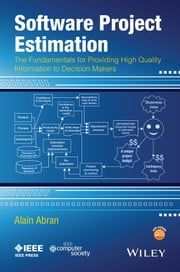 Software Project Estimation - The Fundamentals for Providing High Quality Information to Decision Makers ebook by Alain Abran