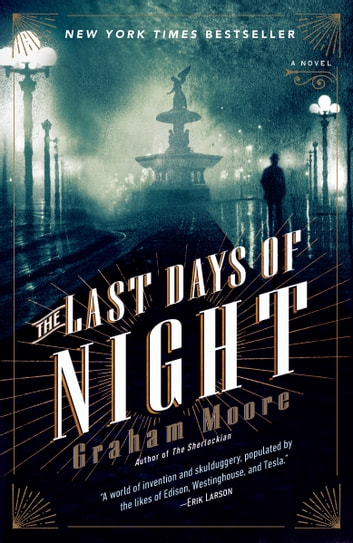 The Last Days of Night - A Novel ebook by Graham Moore