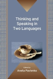 Thinking and Speaking in Two Languages ebook by Aneta PAVLENKO