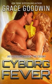 Cyborg Fever ebook by Grace Goodwin