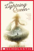 The Lightning Queen ebook by Laura Resau
