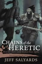 Chains of the Heretic - Bloodsounder's Arc Book Three ebook by Jeff Salyards