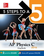 5 Steps to a 5 AP Physics C 2016 ebook by Greg Jacobs