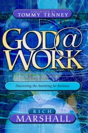 God@Work: Discovering the Anointing for Business ebook by Rich Marshall