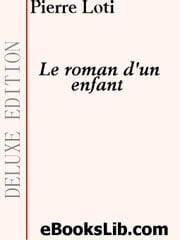 Le Roman D'Un Enfant ebook by Loti, Pierre