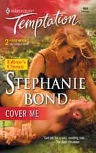Cover Me ebook by Stephanie Bond