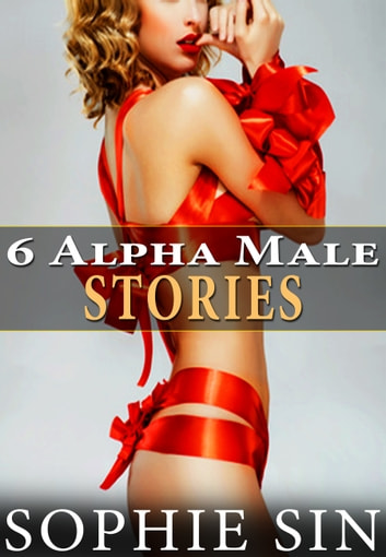 6 Alpha Male Stories ebook by Sophie Sin