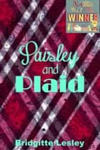 Paisley and Plaid ebook by Bridgitte Lesley