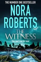 The Witness ebook by Nora Roberts