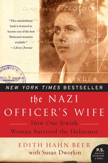 The Nazi Officer's Wife - How One Jewish Woman Survived The Holocaust ebook by Susan Dworkin,Edith H Beer