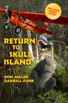 Return to Skull Island ebook by Ron Miller, Darrell Funk, Ron Miller