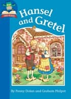 Hansel and Gretel ebook by Penny Dolan, Graham Philpot