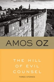 The Hill of Evil Counsel ebook by Amos Oz