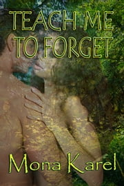Teach Me to Forget ebook by Mona Karel