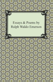 Essays & Poems by Ralph Waldo Emerson ebook by Ralph Waldo Emerson
