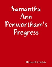 Samantha Ann Penwortham's Progress ebook by Michael Littlefair