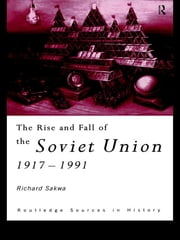 The Rise and Fall of the Soviet Union ebook by Richard Sakwa