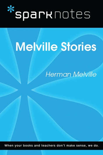 Melville Stories (SparkNotes Literature Guide) ebook by SparkNotes