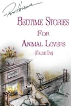 Bedtime Stories for Animal Lovers - Volume One ebook by Ron Hevener