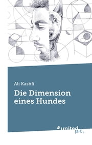 Die Dimension eines Hundes ebook by Kobo.Web.Store.Products.Fields.ContributorFieldViewModel