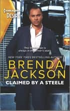 Claimed by a Steele - A Chemistry-filled Contemporary Romance ebook by Brenda Jackson