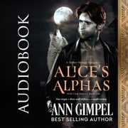 Alice's Alphas - Shifter Menage Romance livre audio by Ann Gimpel